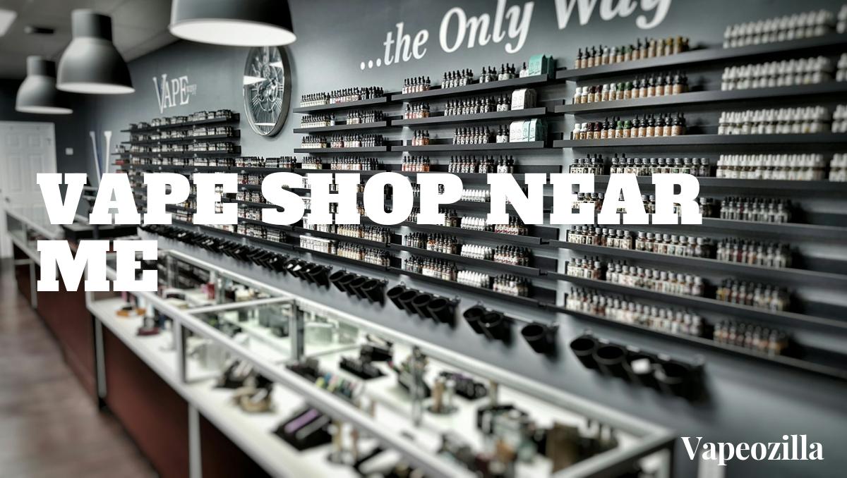 Best Vape Shops Near Me - Vape Store Locator - VapeOZilla